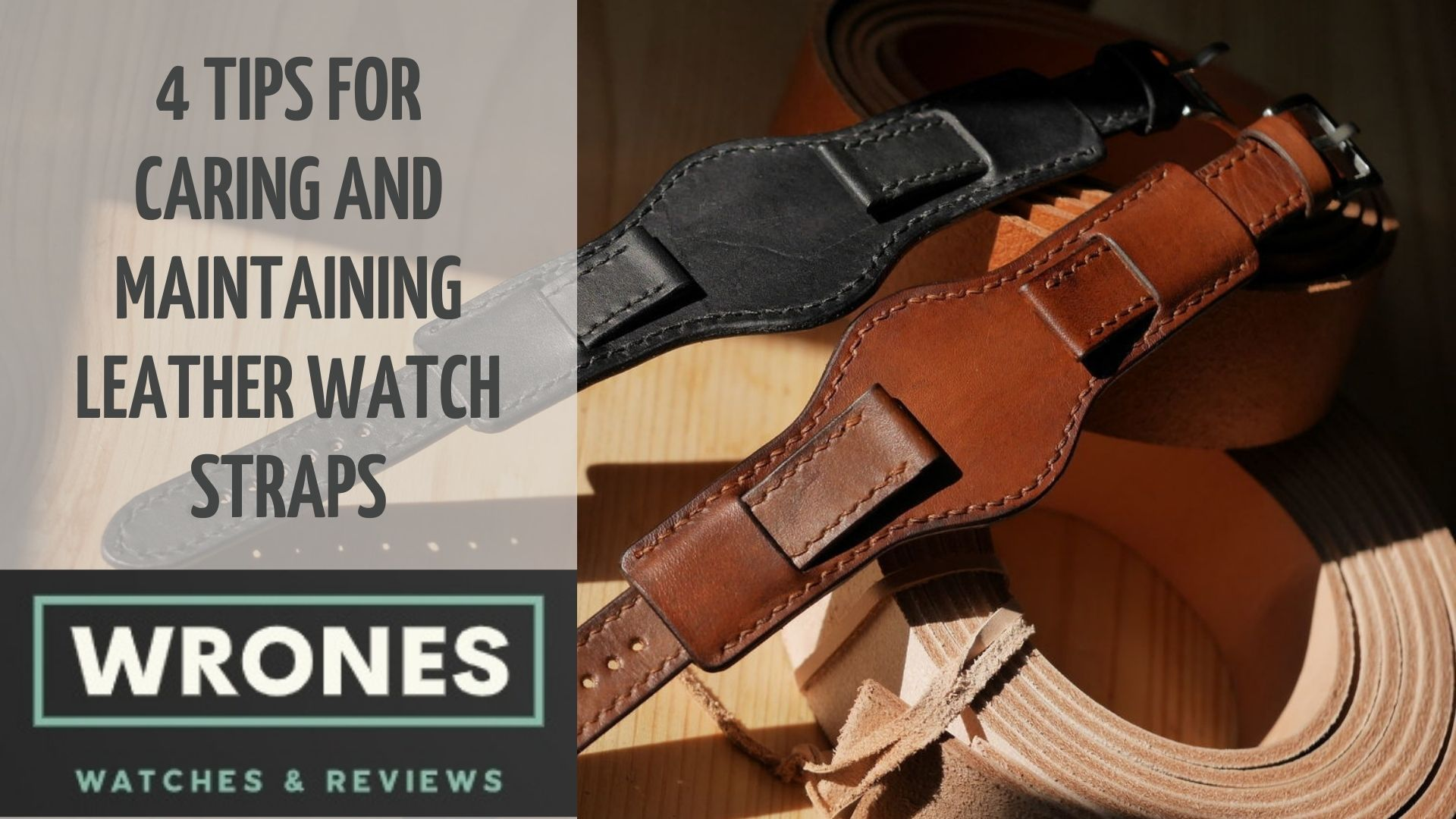 4 Tips for Caring and Maintaining Leather Watch Straps wrones