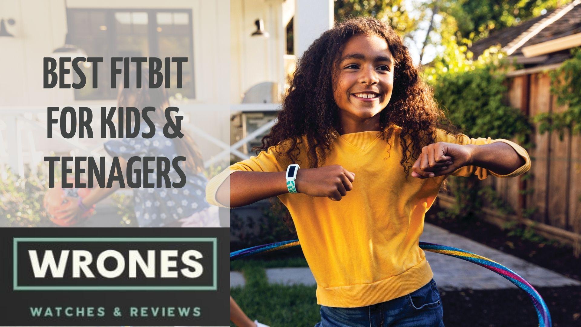 Best Fitbit For Kids Teenagers wrones