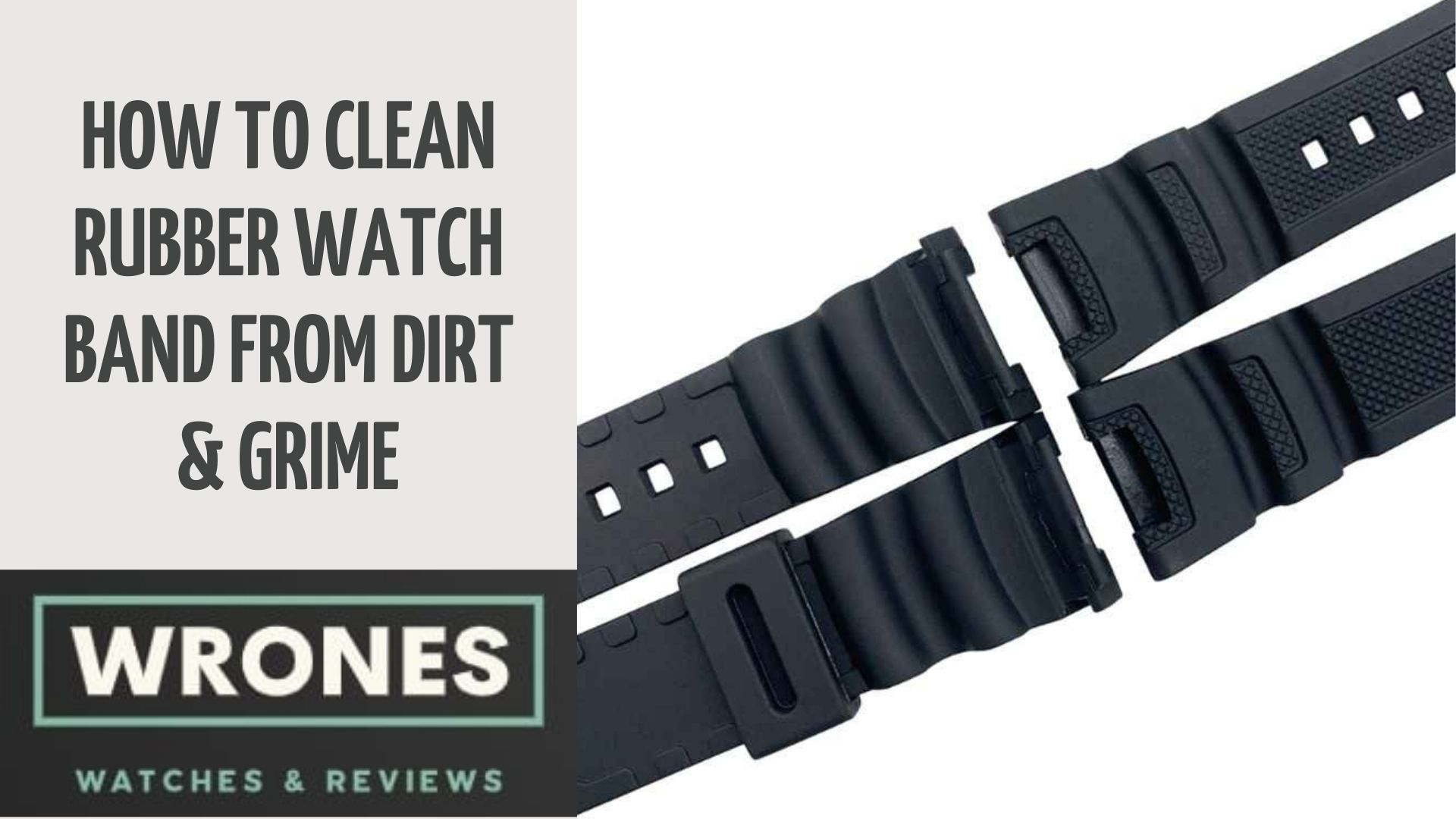 How To Clean Rubber Watch Band From Dirt Grime wrones