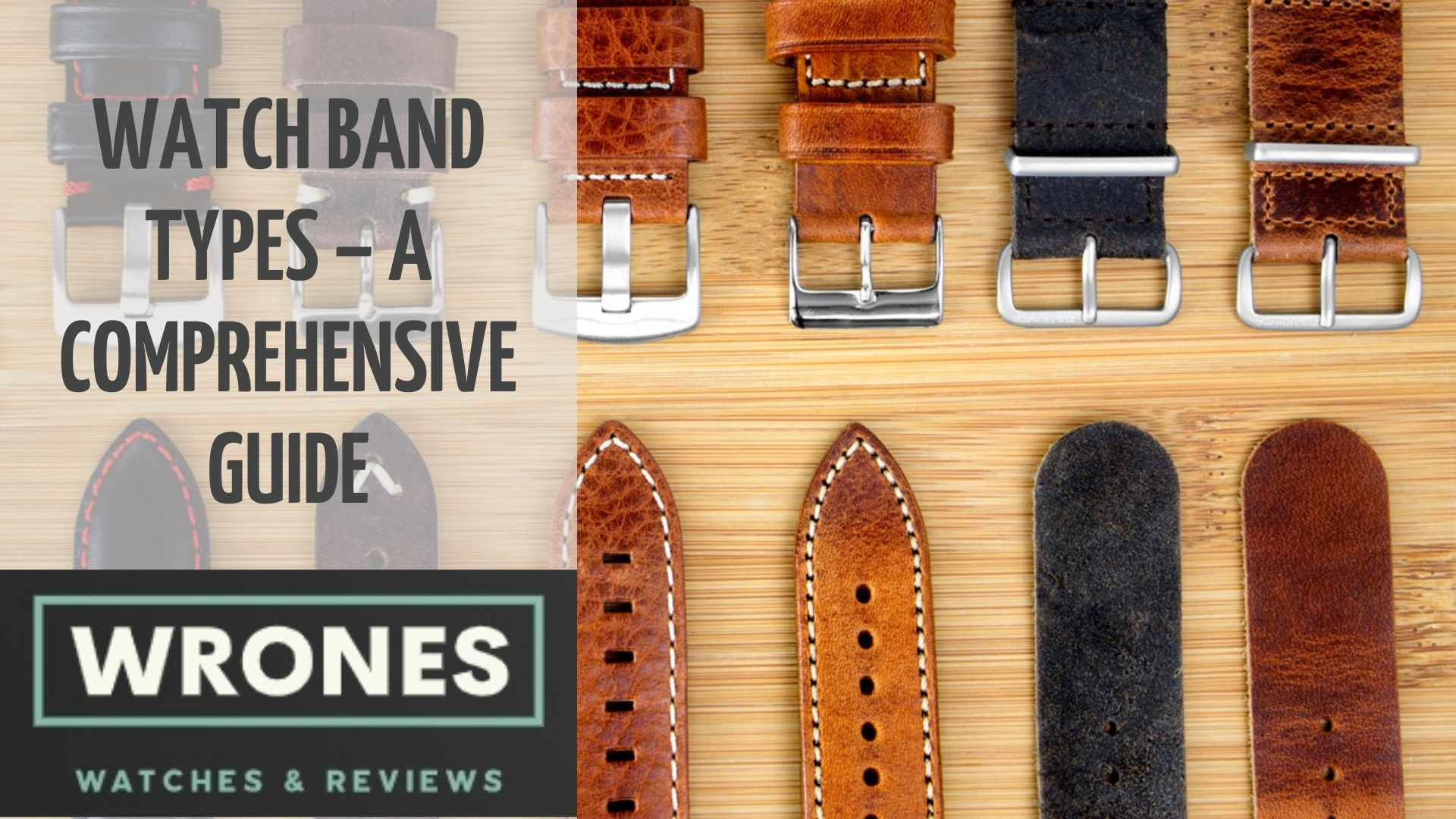 Watch Band Types – A Comprehensive Guide wrones