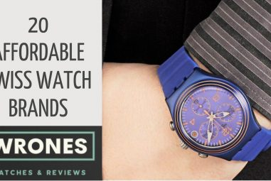 20 Affordable Swiss Watch Brands Making High Quality Swiss Watches [Review 2021]