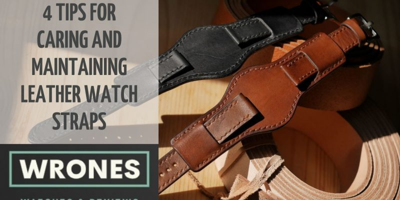4 Tips for Caring and Maintaining Leather Watch Straps