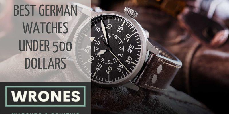 Our 6 Best German Watches Under 500 Dollars