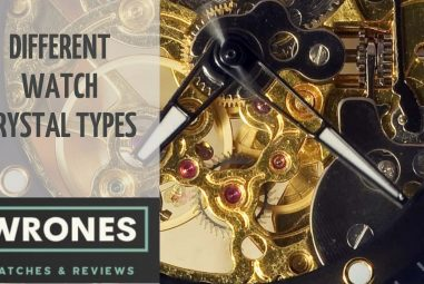 Different Watch Crystal Types: All You Need To Know